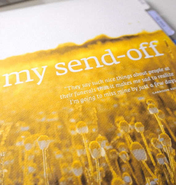 Creating a plan for your send-off is a life-affirming, responsible action.